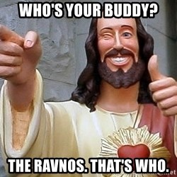 Hippie Jesus - Who's your buddy? The Ravnos. That's who.