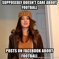 scumbag stacy - Supposedly doesn't care about football Posts on facebook about football