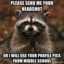 evil raccoon - Please Send Me Your Headshot Or I will use your profile pics from middle school