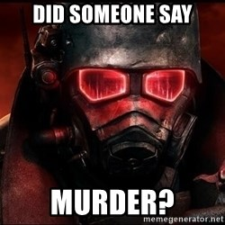 Fallout  - Did someone say MURDER?