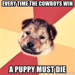Typical Puppy - every time the cowboys win a puppy must die