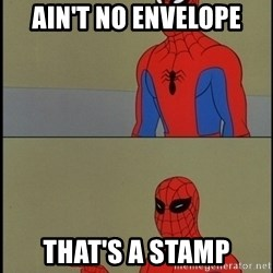 Spiderman Poiting - Ain't no envelope That's a stamp