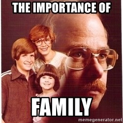 Family Man - the importance of  family