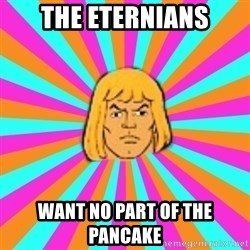 He-Man - The Eternians want no part of the pancake
