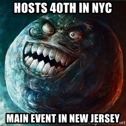 I Lied - Hosts 40th in nyc main event in new jersey