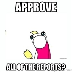 sad do all the things - Approve  all of the reports?