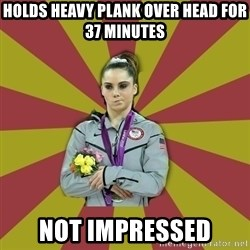 Not Impressed Makayla - Holds Heavy Plank over head for 37 minutes Not Impressed