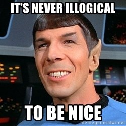 smiling spock - It's Never illogical to be nice