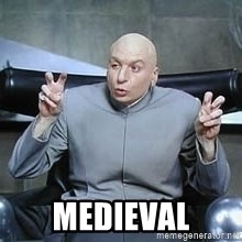 Dr. Evil finger quotes -  Medieval