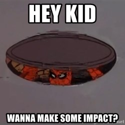Spiderman in Sewer - hey kid wanna make some impact?
