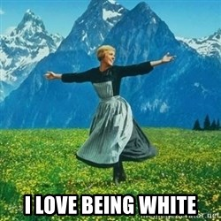 Julie Andrews looking for a fuck to give -  i love being white