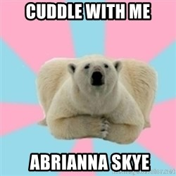 Perfection Polar Bear - cuddle with me  Abrianna Skye