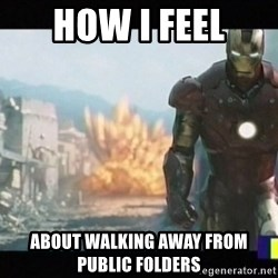 Iron man walks away - how i feel about walking away from public folders