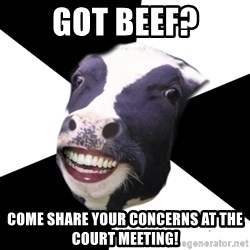 Restaurant Employee Cow - Got beef? come share your concerns at the court meeting!