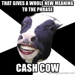 Restaurant Employee Cow - that gives a whole new meaning to the phrase cash cow