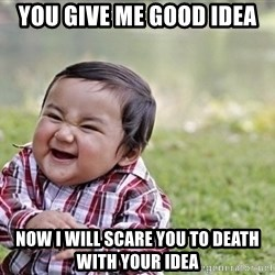 evil asian plotting baby - YOU GIVE ME GOOD IDEA NOW I WILL SCARE YOU TO DEATH WITH YOUR IDEA