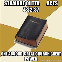 Denial Bible - straight outta        acts 4:32-37 one accord  great church great power