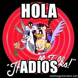 that's all folks - hola adios