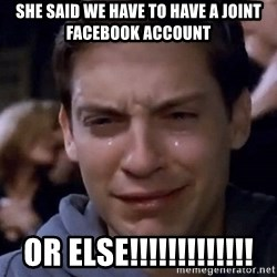 Crying Tobey Maguire1 - She said we have to have a joint Facebook account or else!!!!!!!!!!!!!
