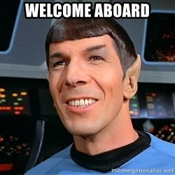 smiling spock - Welcome aboard