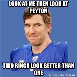 Eli troll manning - Look at me then look at peyton two rings look better than one