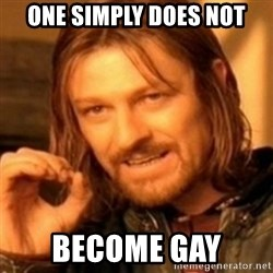 ODN - ONE SIMPLY DOES NOT BECOME GAY