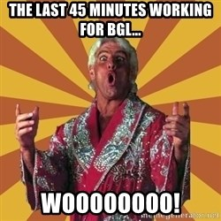 Ric Flair - THE LAST 45 MINUTES WORKING FOR BGL... WOOOOOOOO!