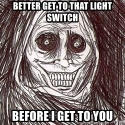 Shadowlurker - better get to that light switch before i get to you