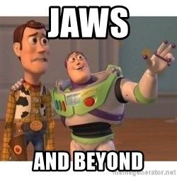 Toy story - JAWS And beyond