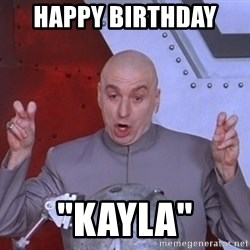 "Dr. Evil Air Quotes - Happy Birthday  ""Kayla"""