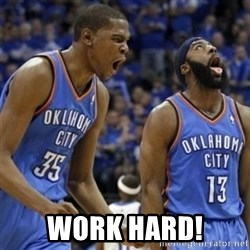 Kd & James Harden -  Work Hard!