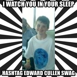 Mr. Sean Swagger - I watch you in your sleep hashtag edward cullen swag
