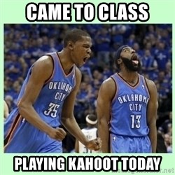 durant harden - came to class playing kahoot today