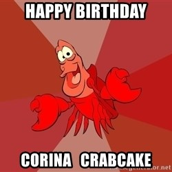 Crab - Happy Birthday Corina   Crabcake