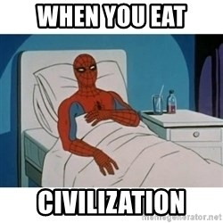 SpiderMan Cancer - When you eat civilization
