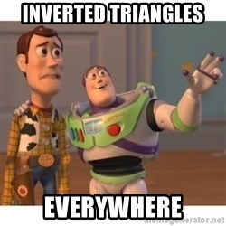 Toy story - INVERTED TRIANGLES EVERYWHERE