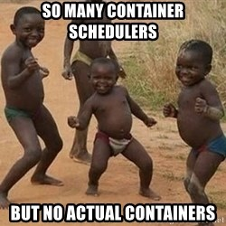 Dancing african boy - So many container schedulers but no actual containers
