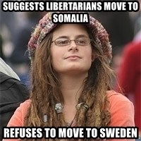 College Hippie Girl - Suggests Libertarians Move To Somalia Refuses to move to Sweden