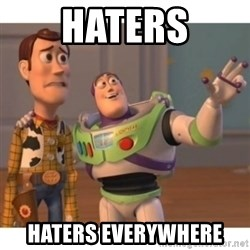 Toy story - HATERS HATERS EVERYWHERE