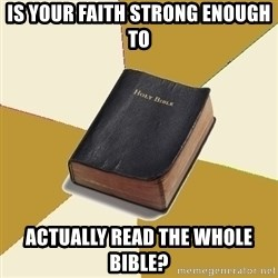 Denial Bible - IS your faith strong enough to  actually read the whole bible?