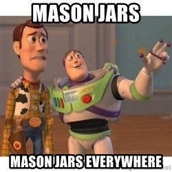 Toy story - Mason Jars Mason Jars Everywhere
