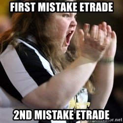 Screaming Fatty - first mistake etrade 2nd mistake etrade