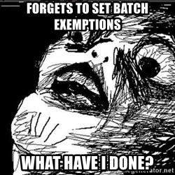 Raisins Face - forgets to set batch exemptions what have I done?