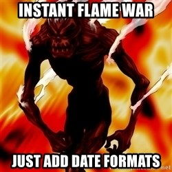Instant Flame War - Instant Flame War Just add date formats