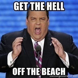 Hungry Chris Christie - get the hell off the beach