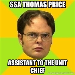 Courage Dwight - SSA Thomas Price Assistant to the Unit Chief