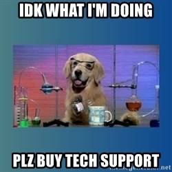 Chemistry Dog - IDK what I'm doing PLZ buy tech support