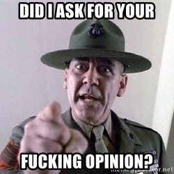 Military logic - Did I ask for your FUCKING OPINION?