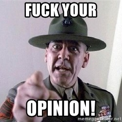 Military logic - Fuck Your Opinion!