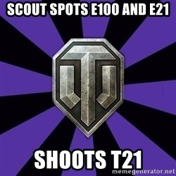 World of Tanks - Scout Spots E100 And E21 Shoots T21
